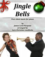 Cover for 'Jingle Bells Pure sheet music for piano by James Lord Pierpont arranged by Lars Christian Lundholm'