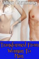 Cover for 'Transformed from Woman to Man (Gender Change Erotica)'