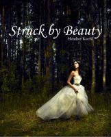 Cover for 'Struck By Beauty'