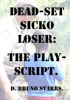 Cover for 'Dead-set Sicko Loser: The Play-Script'