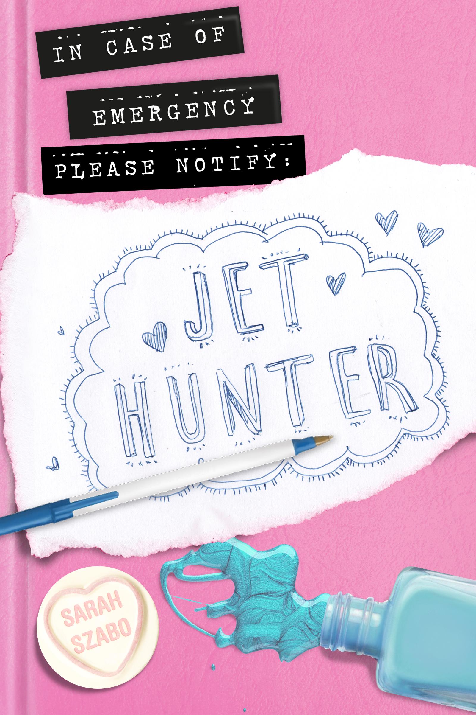 Sarah Szabo - In Case Of Emergency Please Notify: Jet Hunter