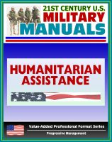 Cover for '21st Century U.S. Military Manuals: Multiservice Procedures for Humanitarian Assistance Operations - HA - FM 100-23-1 (Value-Added Professional Format Series)'