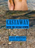 Cover for 'Castaway with the Savage Nymph (Hardcore Anal Survival Erotica)'