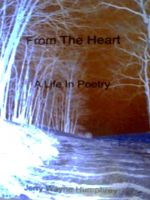 Cover for 'From The Heart, A Life In Poetry'