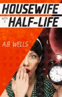 Cover for 'Housewife with a Half-Life'