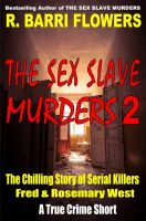 Cover for 'The Sex Slave Murders 2: The Chilling Story of Serial Killers Fred & Rosemary West (A True Crime Short)'