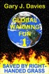 Global Warming Fun 1: Saved by Right-Handed Grass by Gary J. Davies