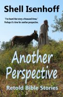 Cover for 'Another Perspective:  Retold Bible Stories'