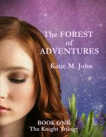 Cover for 'The Forest of Adventures (Book One of The Knight Trilogy)'