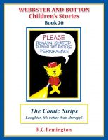 Cover for 'Webbster and Button Children's Stories Book 20, The Comic Strips, Laughter, it's better than therapy!'