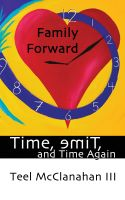 Cover for 'Family Forward (a story from Time, emiT, and Time Again)'