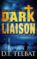 Cover for 'Dark Liaison: A Christian Suspense Novel'