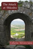 Cover for 'The Attack at Shkodra'