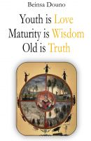 Cover for 'Youth is Love Maturity is Wisdom Old is Truth'