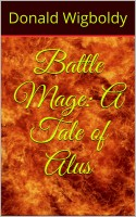 Donald Wigboldy - Battle Mage: A Tale of Alus