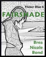 Cover for 'Flicker Blue 6: Fairshade'