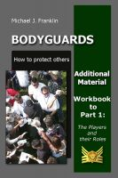 Cover for 'Bodyguards – How to protect others -The Players and their roles - Workbook and additional material'