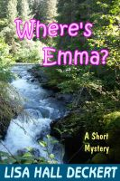 Cover for 'Where's Emma?: A Denali Hawthorne Short Mystery'