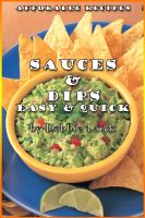 Cover for 'Sauces & Dips Easy & Quick'