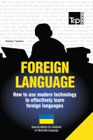 Cover for 'FOREIGN LANGUAGE - How to use modern technology to effectively learn foreign languages - Special edition for students of Ukrainian'