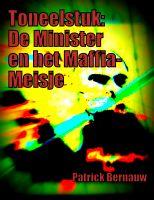 Cover for 'Toneelstuk: De Minister en het Maffia-Meisje'