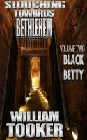 Cover for 'Slouching Towards Bethlehem- Volume 2- Black Betty'