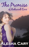 Alesha Cary - The Promise of Redwood Cove (Prequel)