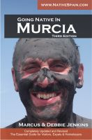 Cover for 'Going Native In Murcia 3rd Edition: All You Need To Know About Visiting, Living and Home Buying in Murcia and Spain's Costa Calida'