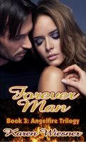 Cover for 'Angelfire Trilogy Book 3: Forever Man'