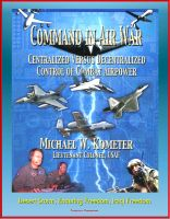 Cover for 'Command in Air War: Centralized versus Decentralized Control of Combat Airpower - Desert Storm, Enduring Freedom, Iraqi Freedom'
