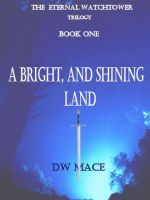 Cover for 'A Bright, and Shining Land.'