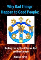 Cover for 'Why Bad Things Happen to Good People: Busting the Myths of Karma, Hell and Punishment'