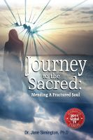 Cover for 'Journey to the Sacred:  Mending a Fractured Soul'