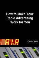 Cover for 'How To Make Your Radio Advertising Work For You'