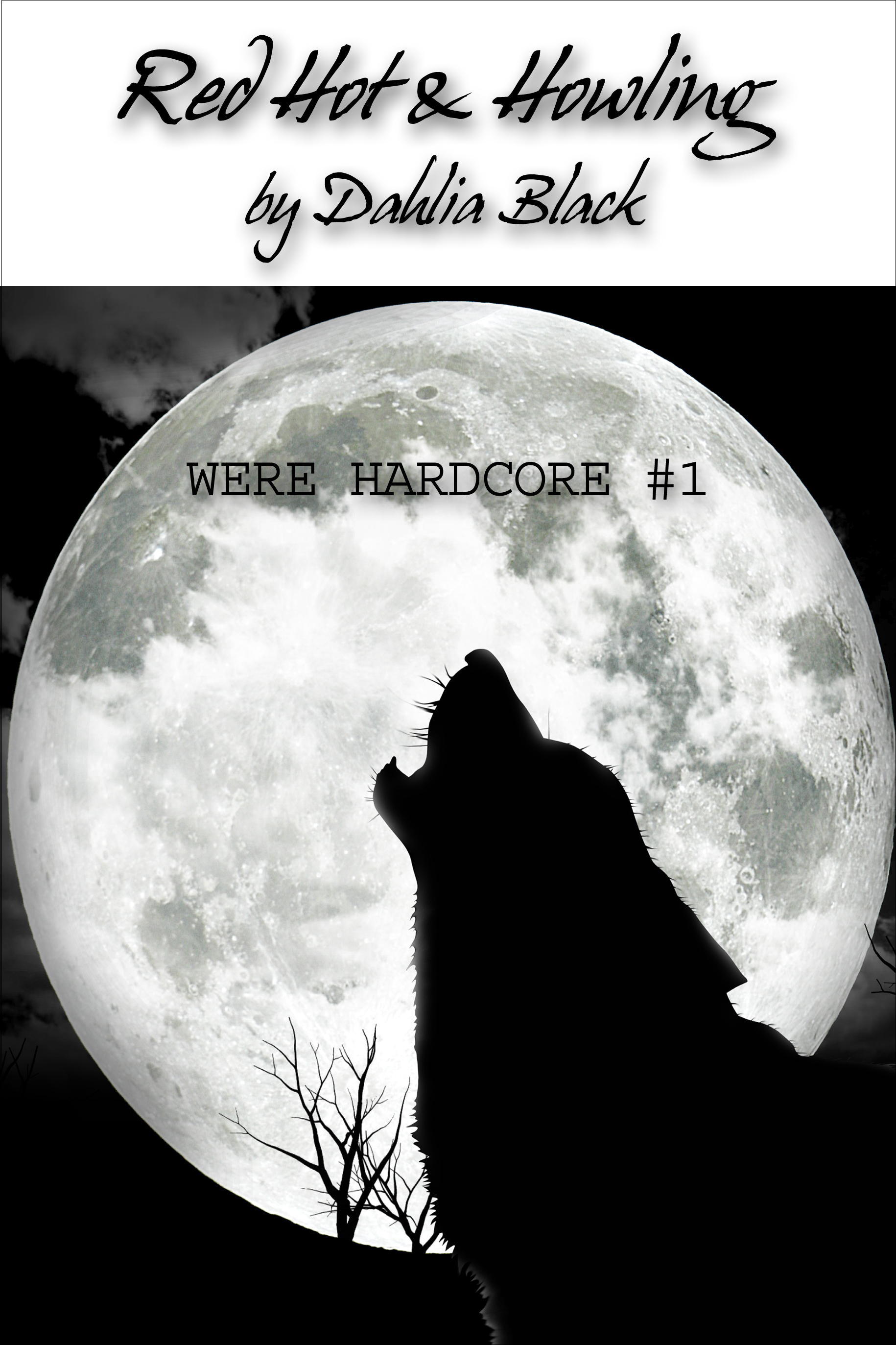 Dahlia Black - Red Hot & Howling - Were Hardcore #1 - Werewolf / ShapeShifter Erotica