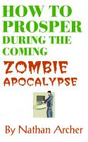 Cover for 'How to Prosper During the Coming Zombie Apocalypse'