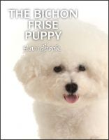Cover for 'The Bichon Frise Puppy HandBook'