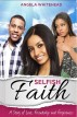 Selfish Faith by Angela Whitehead