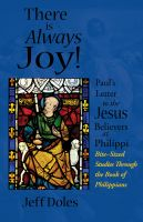 Cover for 'There is Always Joy: Paul's Letter to the Jesus Believers at Philippi'