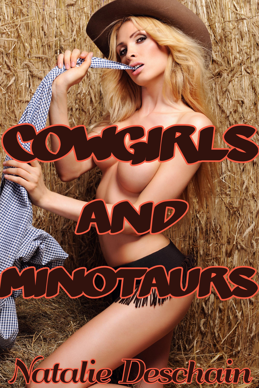 Natalie Deschain - Cowgirls and Minotaurs (Monster Orgy Erotica)