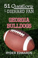 Cover for '51 Questions for the Diehard Fan: Georgia Bulldogs'