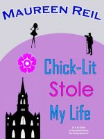 Cover for 'Chick-Lit Stole My Life'
