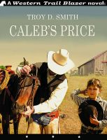 Cover for 'Caleb's Price'