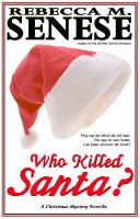 Cover for 'Who Killed Santa?: A Christmas Mystery Novella'