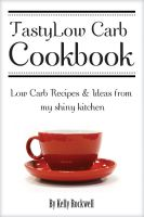 Cover for 'Tasty Low Carb Cookbook: Low Carb Recipes & Ideas from My Shiny Kitchen'