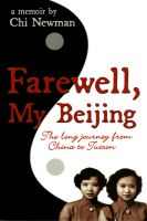 Cover for 'Farewell, My Beijing: The Long Journey From China To Tucson'