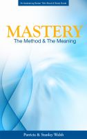 Cover for 'Mastery: The Method and the Meaning'