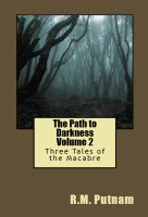 Cover for 'The Path to Darkness Volume 2 : Three Tales of the Macabre'
