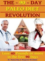 Cover for 'The 90 Days Paleo Diet Revolution - Lose 40 Pounds Or More The First 90 Days'