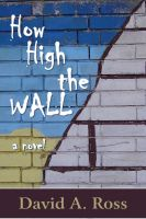 Cover for 'How High The Wall: A Novel'